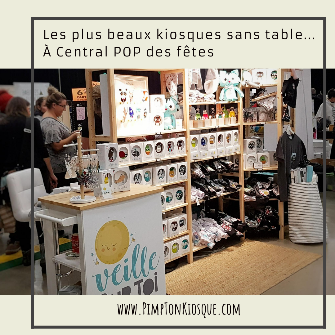 Les plus beaux kiosques sans table… À Central POP des fêtes